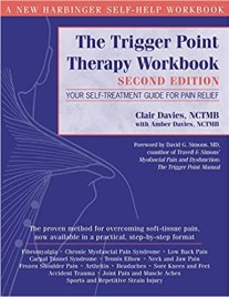 The Trigger Point Therapy Workbook: Your Self-Treatment Guide for Pain Relief, 2nd Edition: Davies, Clair, Davies, Amber, Simons, David G .: 9781572243750: Amazon.fr: Livres