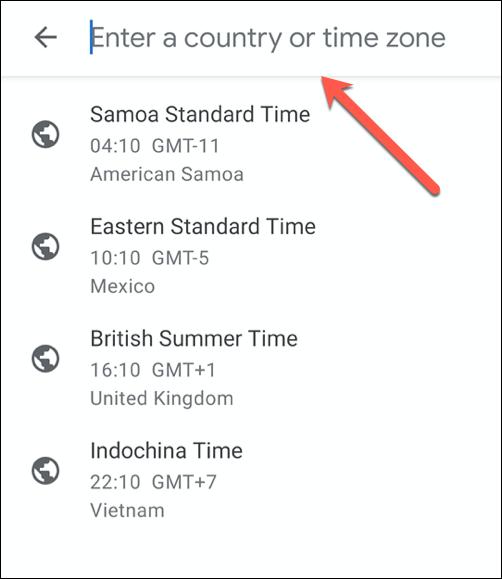 Utilisez la barre de recherche pour rechercher un fuseau horaire ou un emplacement, puis sélectionnez-le dans la liste des résultats.