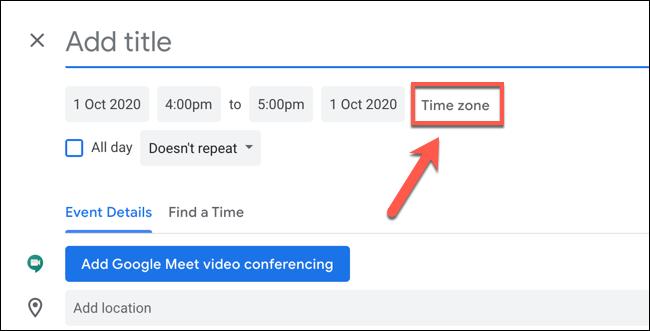 """Cliquez sur """"Fuseau horaire"""" pour modifier les paramètres de fuseau horaire de l'événement Google Agenda"""
