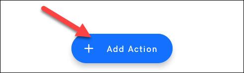 appuyez sur ajouter une action