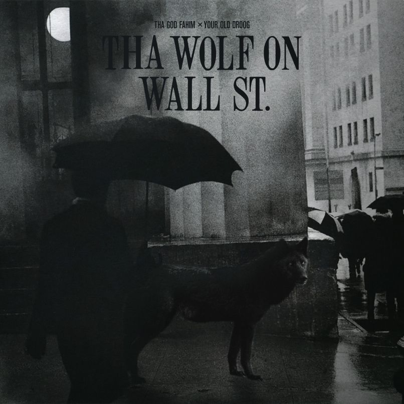 Tha God Fahim and Your Old Droog Uncork Nouvel album Tha Wolf on Wall St.: Stream