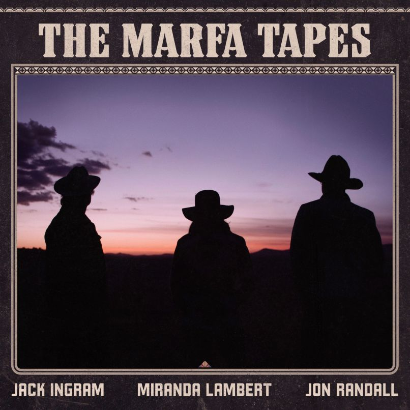 Miranda Lambert, Jack Ingram et Jon Randall annoncent les cassettes Marfa, partagent dans ses bras: Stream