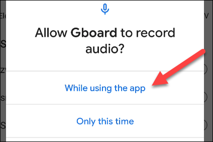 """donner l'autorisation audio gboard en appuyant sur """"Lors de l'utilisation de l'application"""""""
